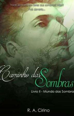 Caminho das Sombras - Livro 2 - Mundo das Sombras by R_A_Cirino