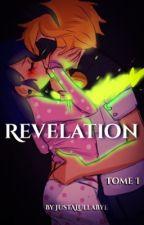 Révélation (Tome 1)  by JustALullabye