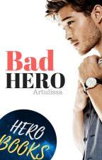 Bad Hero by BirdlyBird