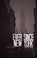 ever since new york || h.s by PandaAchocolatado