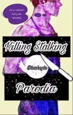 Killing Stalking - Parodia by Diankeyla_Official