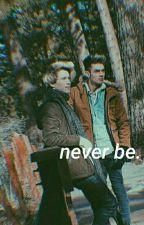 Never Be✿; by leyvaftnavarro