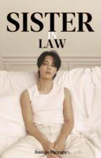 Sister in law| •P.Jimin• [FR] by Jiminie-CYT