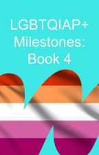 LGBTQ+ Milestones: Book 4 by lgbtq