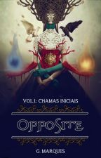 Opposite - Chamas Iniciais by adelgi