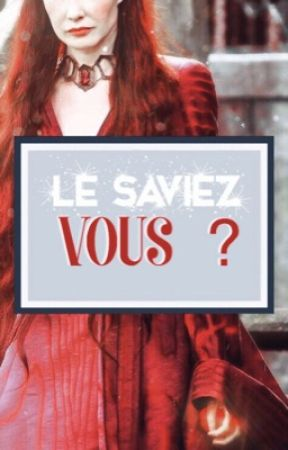 [5] R'HLLOR | LE SAVIEZ-VOUS ? by GameOfThronesFrance