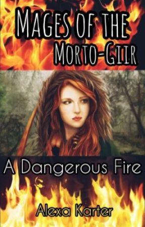 Mages of the Morto-Giir. A Dangerous Fire   Маги Морто-Гайара. Опасный огонь by Alexa_Karter