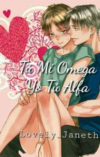 Tú mi Omega, yo Tú Alfa by JanethMikaela99
