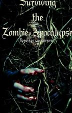 Surviving the zombie apocalypse by zodiaclover246