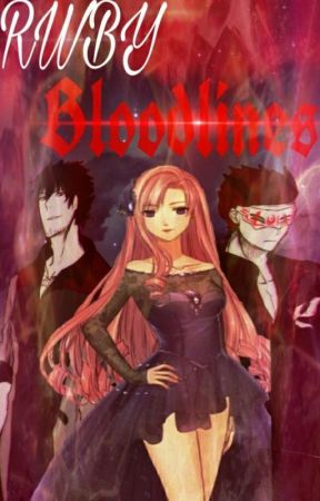 RWBY Bloodlines by SkullPearlQueen