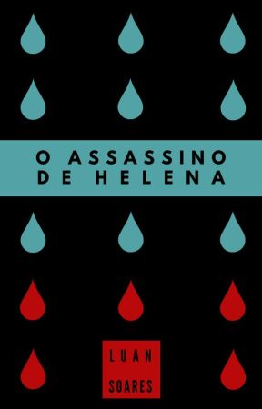 O assassino de Helena by luansoares94