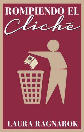 Rompiendo el cliché: Concurso literario by lauraragnarok