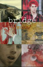 Bridge // Muke (Completa) by DamnBaylee