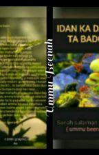 IDAN KA DAKA TA BADO.  by HassanaSulaimanSanah