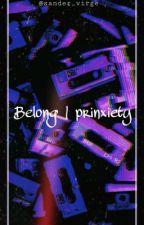 Belong | prinxiety  [ UNDER CONSTRUCTION ] by sander_virge