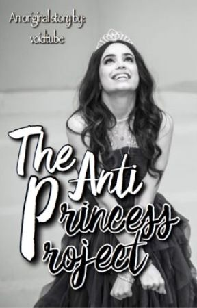 The Anti-Princess Project | original story [ coming soon ] by voidtube