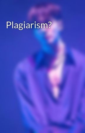 Plagiarism? by bluerosesmylove