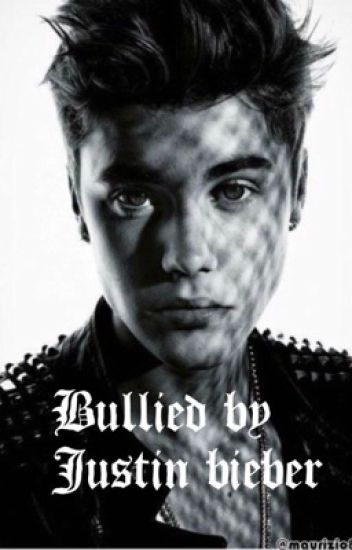 Bullied by Justin bieber