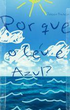 POR QUE O CEU É AZUL? by JobsonSBarbosa