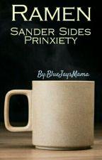 Ramen {Sanders Sides- Prince × Anxiety} by BlueJaysMama