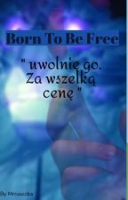 Born To Be Free ||Klance|| by Mrruuczka