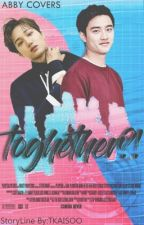 TOGETHER..?! by TKAISOO