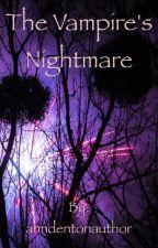 The Vampire's Nightmare by anndentonauthor