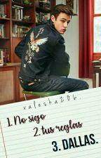 No sigo tus reglas Dallas  by valeska206