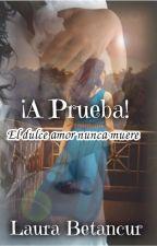¡A Prueba! by Laura19971120