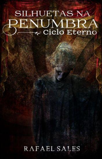 Ciclo Eterno - 8º e Último Conto da Série Silhuetas na Penumbra