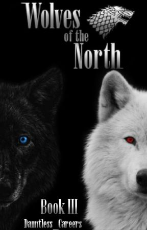 ➵Wolves of the North III➵ by Dauntless_Careers
