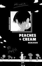 Peaches and Cream {Minjoon One Shots} by humblehoseok