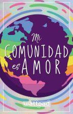 Mi comunidad es amor by lgbtqES