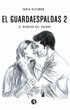 """El Guardaespaldas 2 - """"El regreso del pasado"""" by CarluDicianno"""