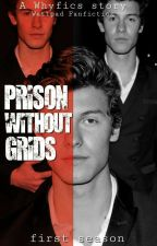 PRISON WITHOUT GRIDS 1°TEMPO •SM• [PT-BR] by Whyfics