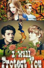 I WILL PROTECT YOU (HunHan) by Derinlu