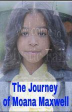 The Journey of Moana Maxwell by TvdKolfan99