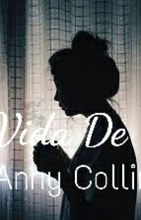 A Vida De Anny Collins by JayLopes1