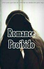Romance Proibido  by sarahsilva880
