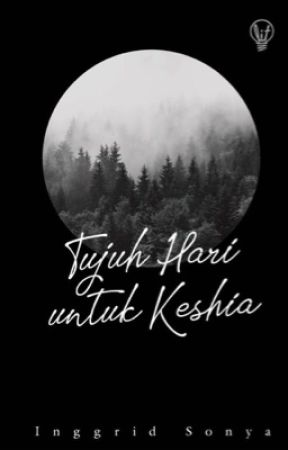 Seven Days For Keshia by inggridsonyaaa