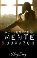 Mi Ventana: Mente & Corazón  by KemySwag