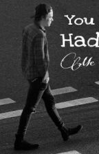 You Had Me (Harry Styles fanfic) by myzarrysoul