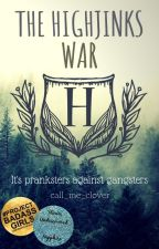The Highjinks War by call_me_clover
