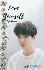 love yourself ♡ myg by yxxngiboo
