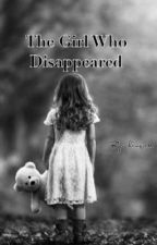The Girl Who Disappeared (Harry Potter Fan-fiction) by kingriss