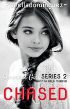 CHASED Innocent Girl: Series 2 by janelladominguez