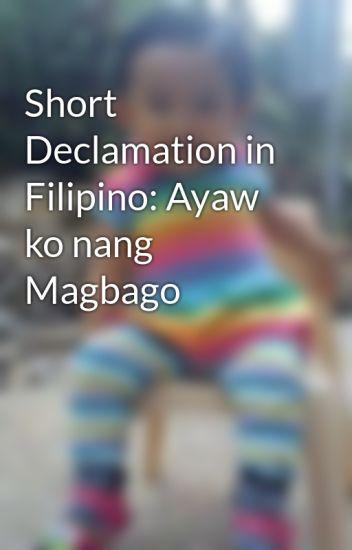 Short Declamation in Filipino: Ayaw ko nang Magbago - wwffredwayne
