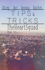 Tips And Tricks by TheHeartSquad