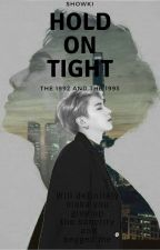 [ SHOWKI | Longfic ] HOLD ON TIGHT by VyOhSehunn