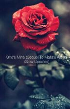 She's Mine (Sequel To Mafia's Kitten) by Torang07